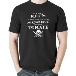 Tshirt Si je bois du rhum le matin, je ne suis pas un alcoolique, je suis un pirate...